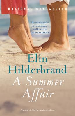 A Summer Affair By Hilderbrand, Elin