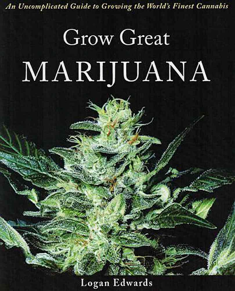 Grow Great Marijuana By Edwards, Logan